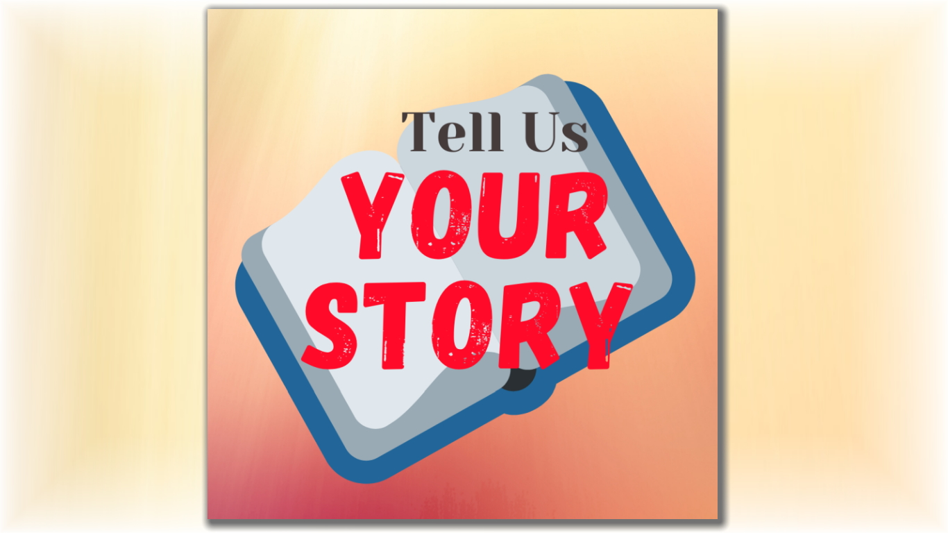 Tell Us Your COVID19 Story